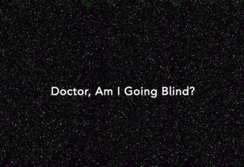 Doctor, Am I Going Blind?